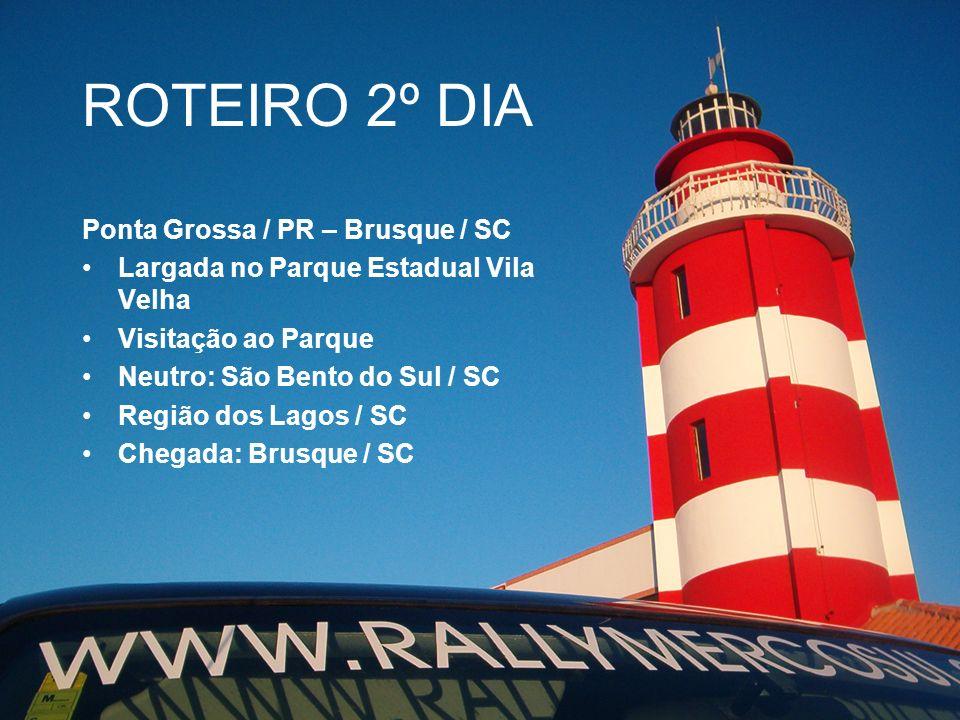 ROTEIRO 2º DIA Ponta Grossa / PR – Brusque / SC