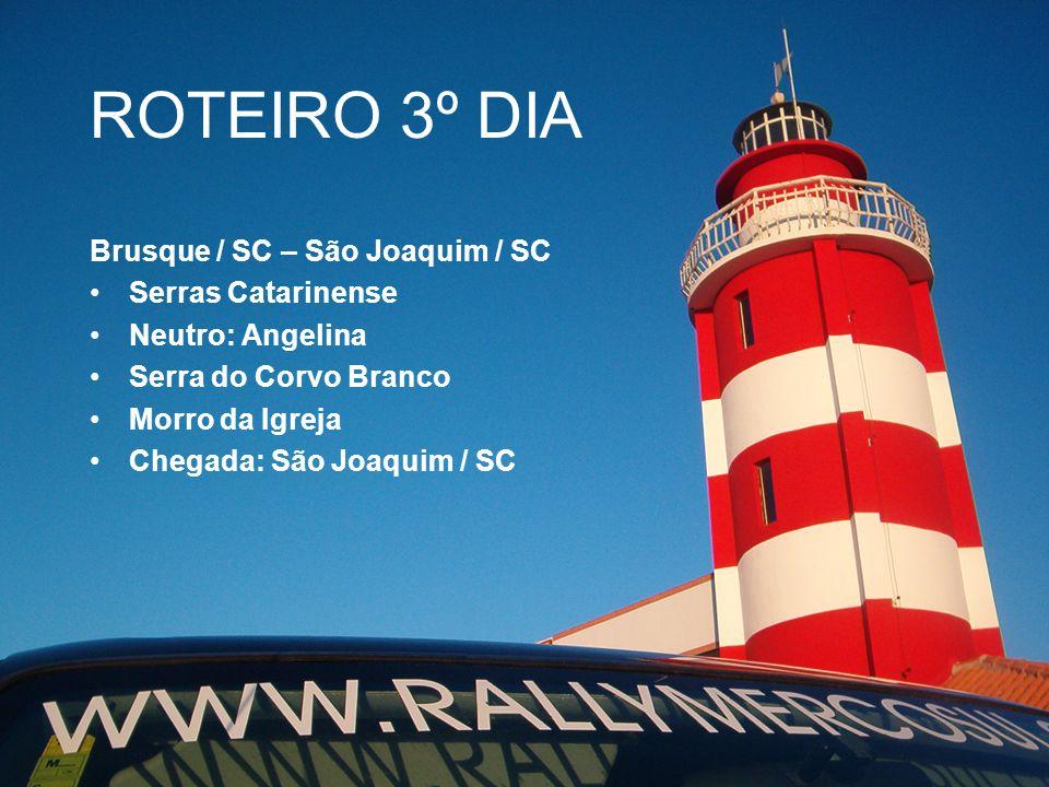 ROTEIRO 3º DIA Brusque / SC – São Joaquim / SC Serras Catarinense