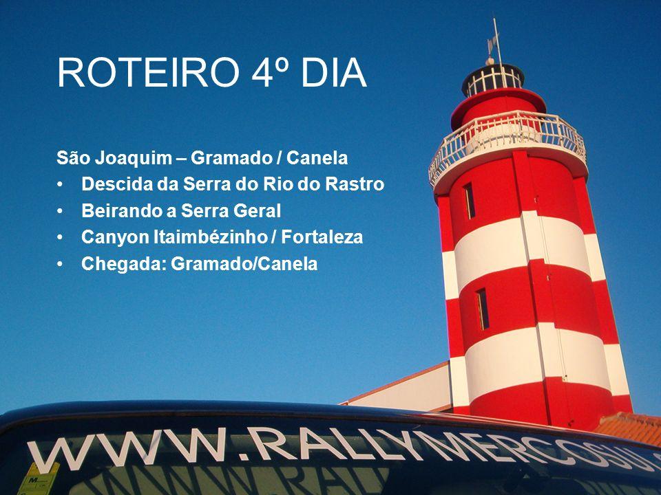 ROTEIRO 4º DIA São Joaquim – Gramado / Canela