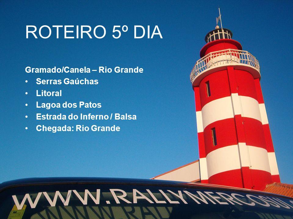 ROTEIRO 5º DIA Gramado/Canela – Rio Grande Serras Gaúchas Litoral