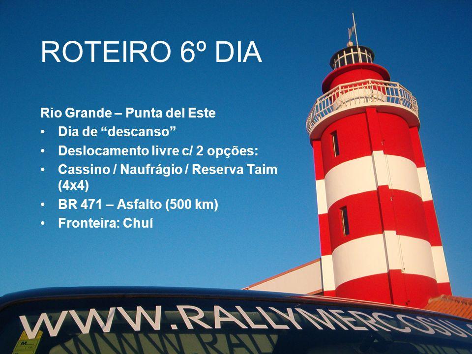 ROTEIRO 6º DIA Rio Grande – Punta del Este Dia de descanso