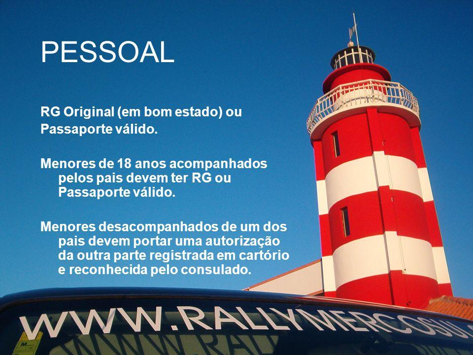 PESSOAL RG Original (em bom estado) ou Passaporte válido.