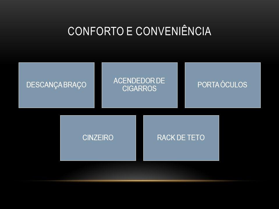 CONFORTO E CONVENIÊNCIA