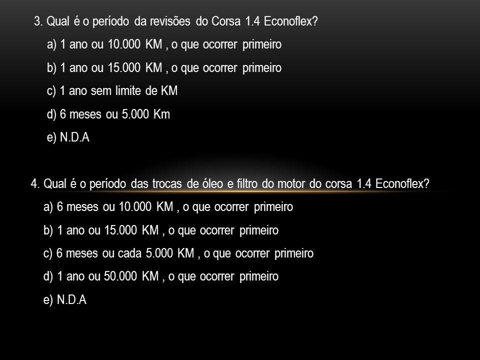 3. Qual é o período da revisões do Corsa 1.4 Econoflex