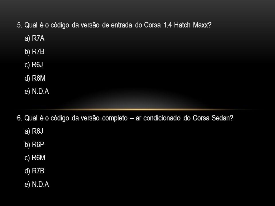 5. Qual é o código da versão de entrada do Corsa 1.4 Hatch Maxx