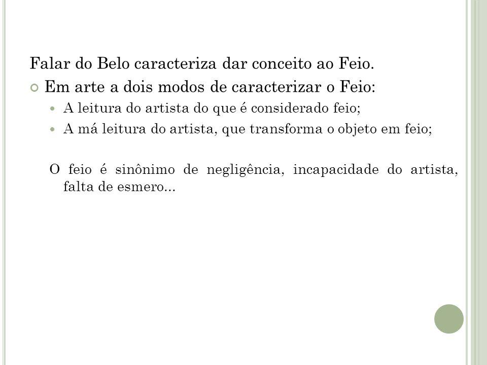 Falar do Belo caracteriza dar conceito ao Feio.