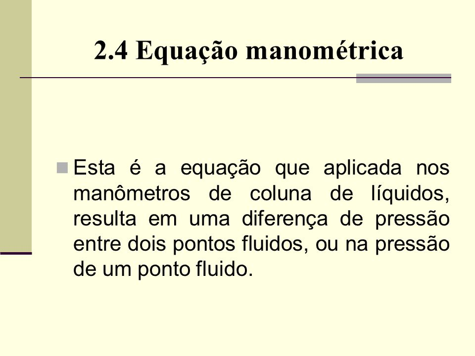 2.4 Equação manométrica