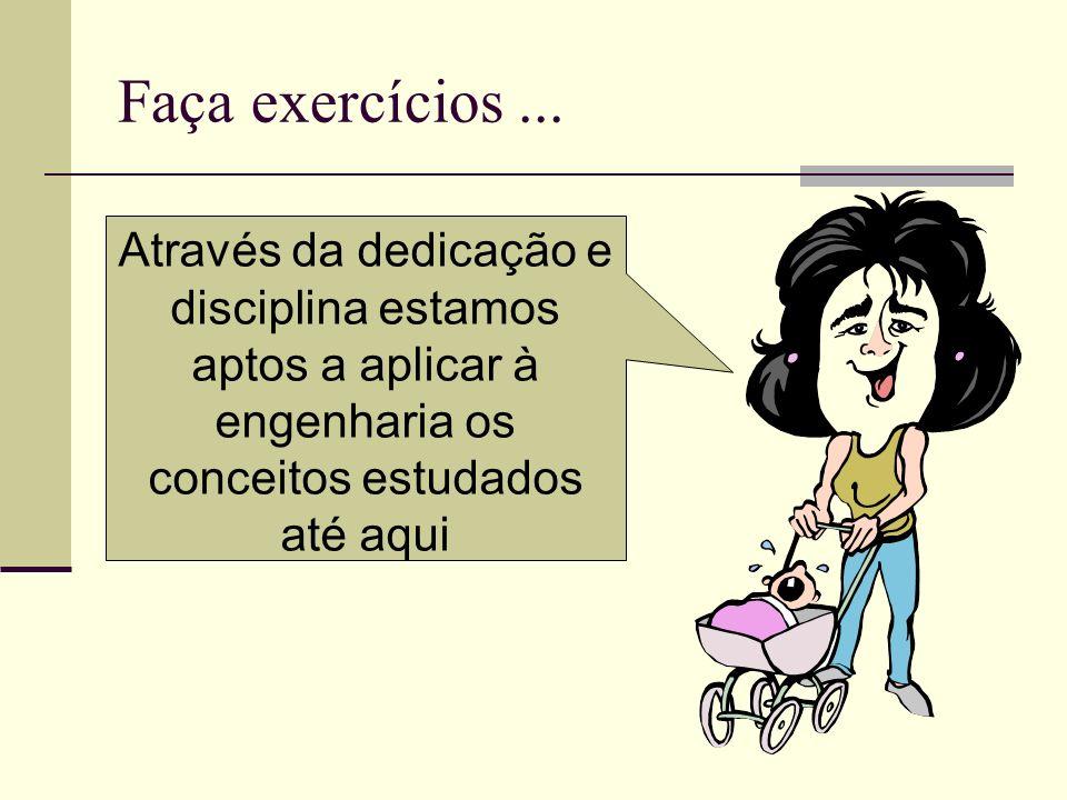 Faça exercícios ...