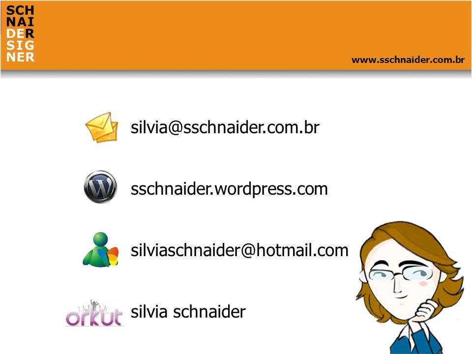 silvia@sschnaider.com.br sschnaider.wordpress.com