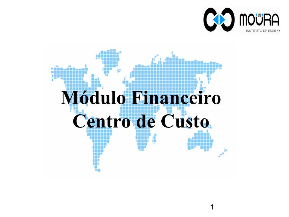 Módulo Financeiro Centro de Custo