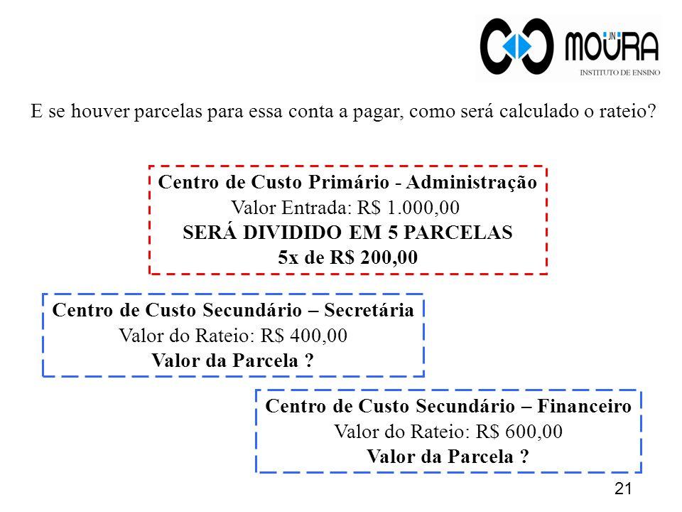 Centro de Custo Primário - Administração Valor Entrada: R$ 1.000,00