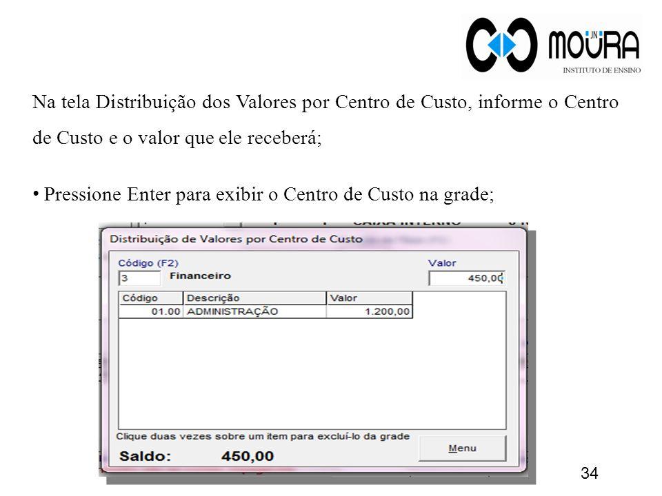 Na tela Distribuição dos Valores por Centro de Custo, informe o Centro de Custo e o valor que ele receberá;