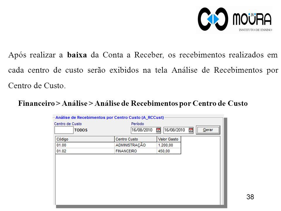 Após realizar a baixa da Conta a Receber, os recebimentos realizados em cada centro de custo serão exibidos na tela Análise de Recebimentos por Centro de Custo.