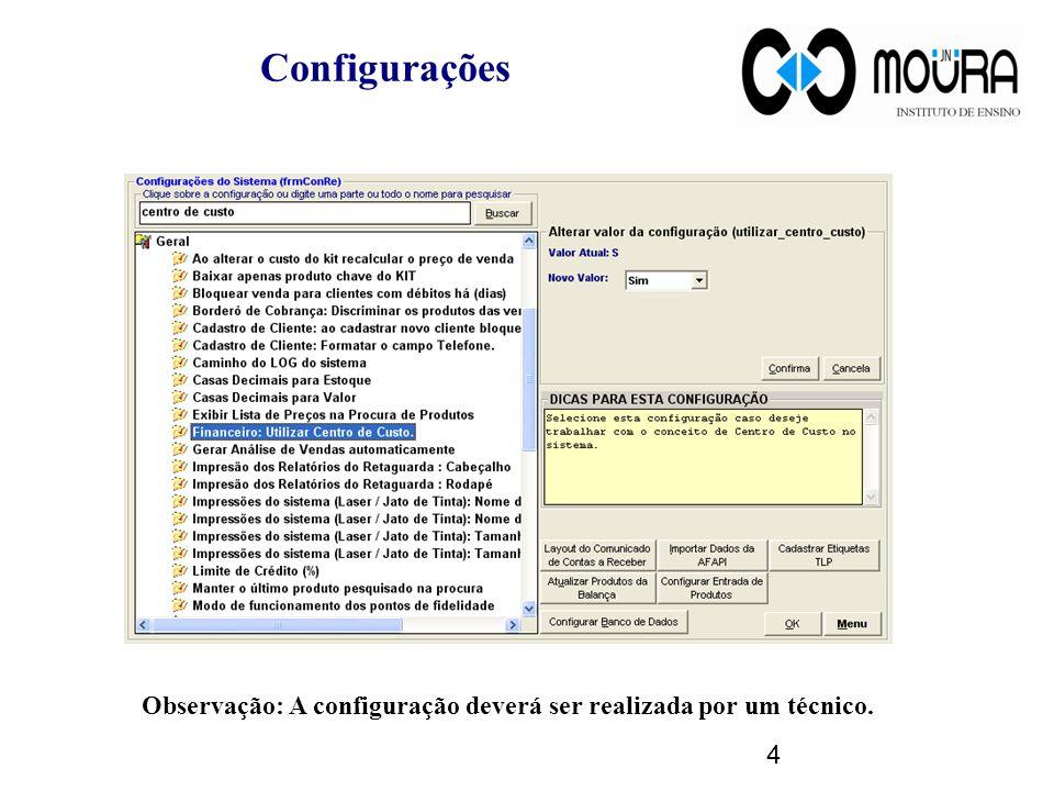 Configurações Teste de Anotação Observação: A configuração deverá ser realizada por um técnico.