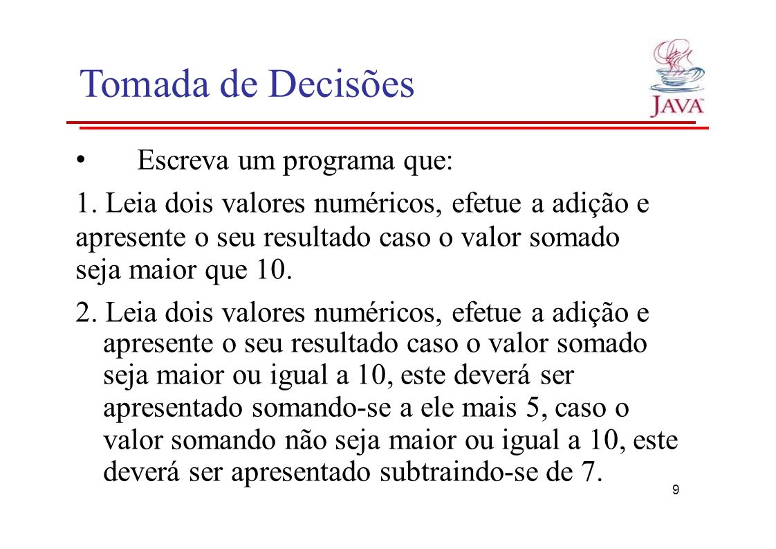 Tomada de Decisões • Escreva um programa que: