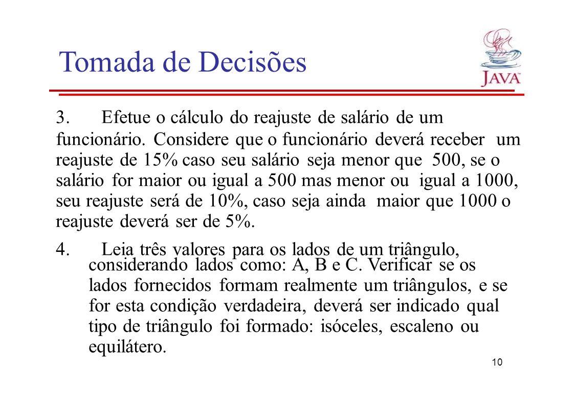 Tomada de Decisões 3. Efetue o cálculo do reajuste de salário de um