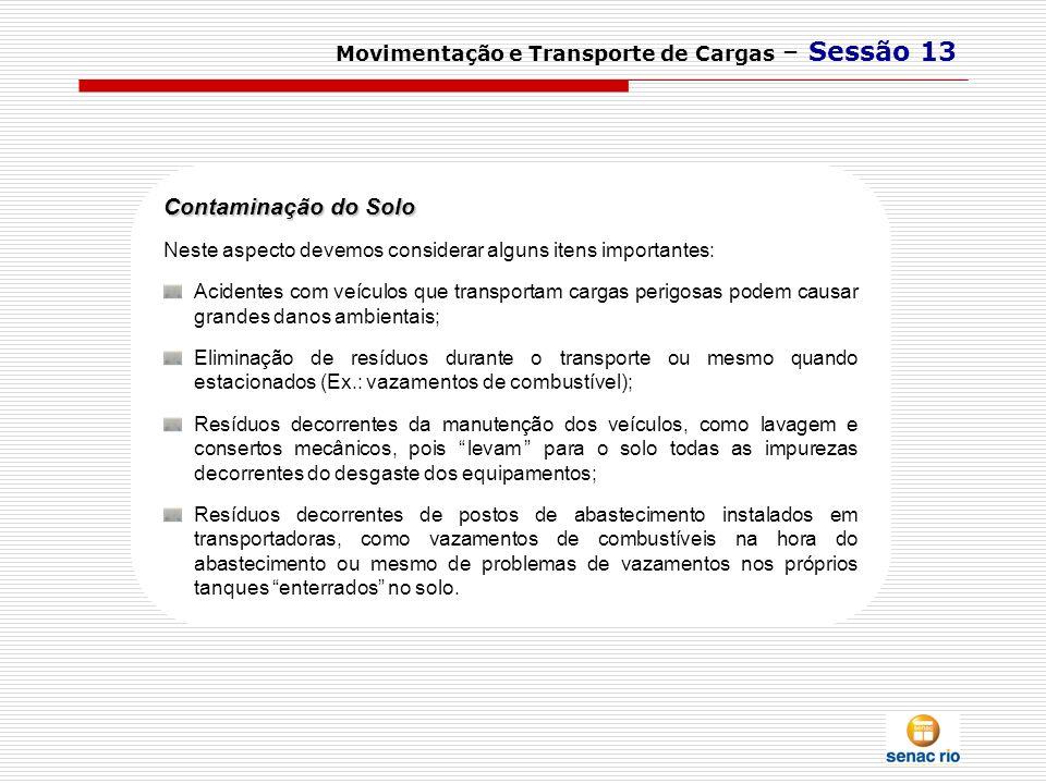 Contaminação do Solo Movimentação e Transporte de Cargas – Sessão 13