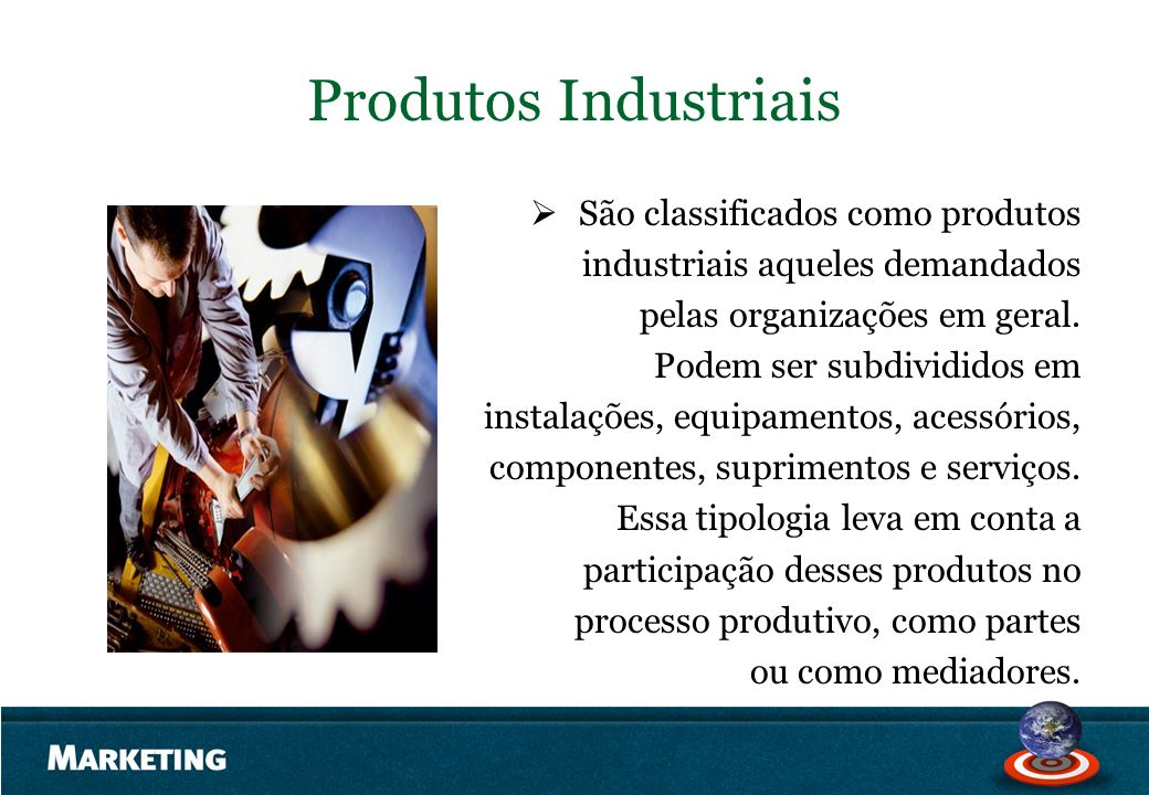 Produtos Industriais São classificados como produtos