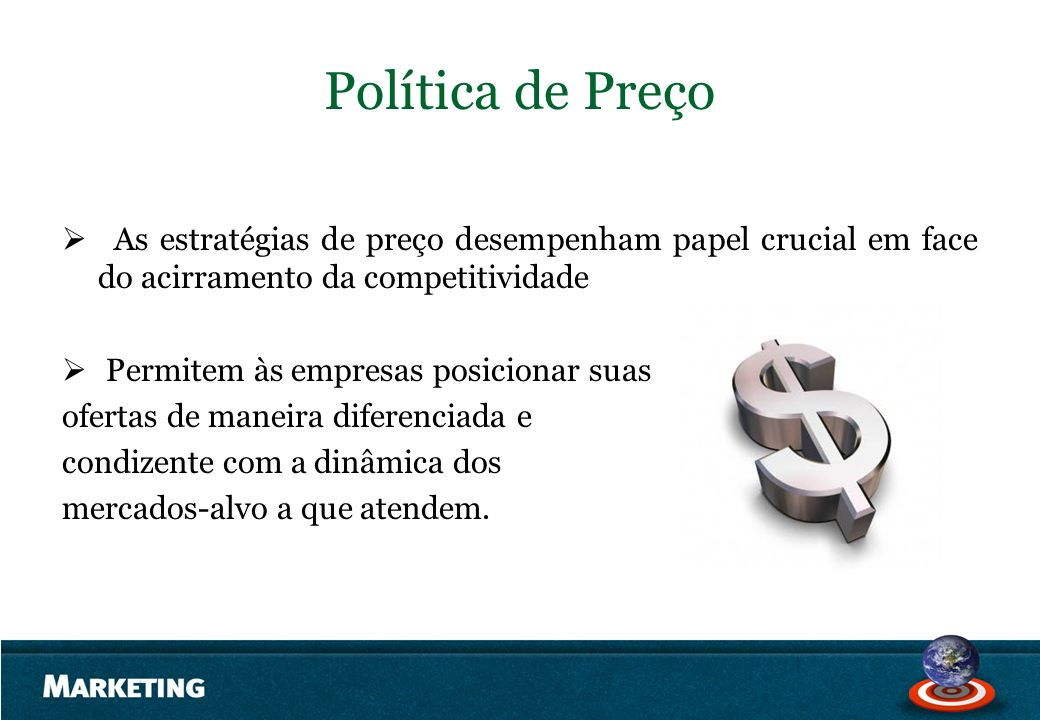 Política de Preço As estratégias de preço desempenham papel crucial em face do acirramento da competitividade.