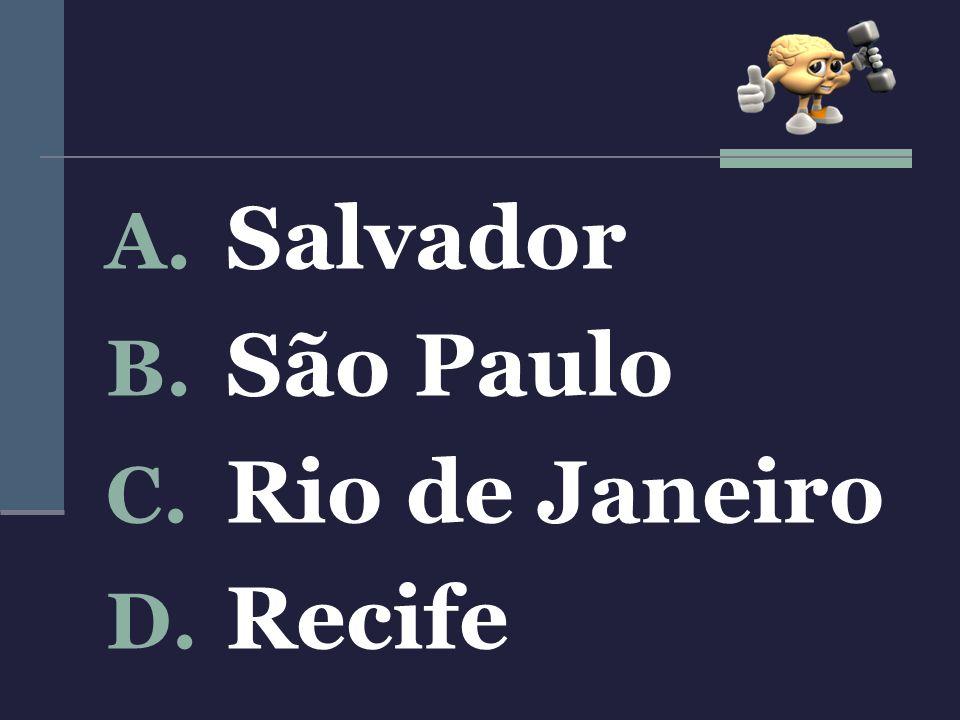 Salvador São Paulo Rio de Janeiro Recife