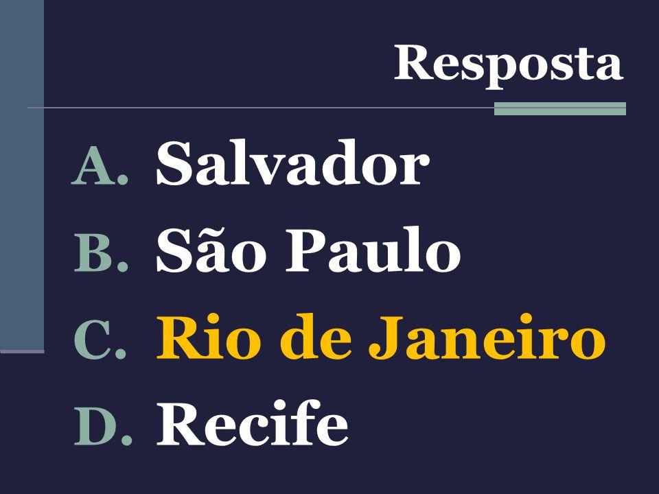 Resposta Salvador São Paulo Rio de Janeiro Recife