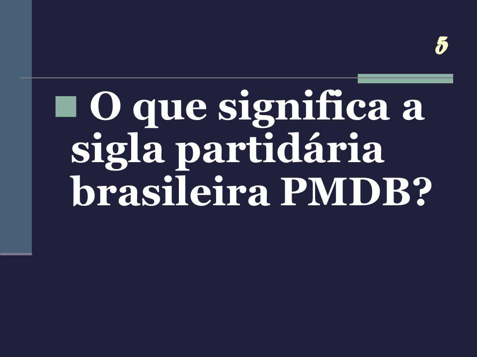 O que significa a sigla partidária brasileira PMDB