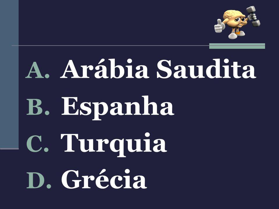 Arábia Saudita Espanha Turquia Grécia