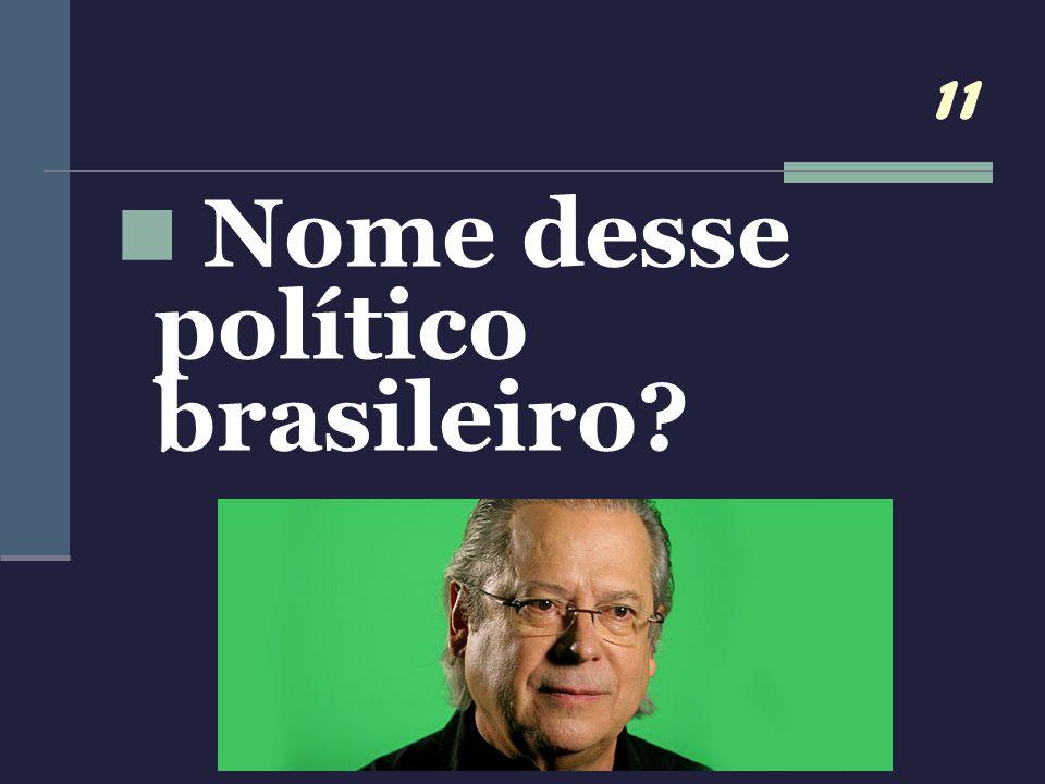 Nome desse político brasileiro