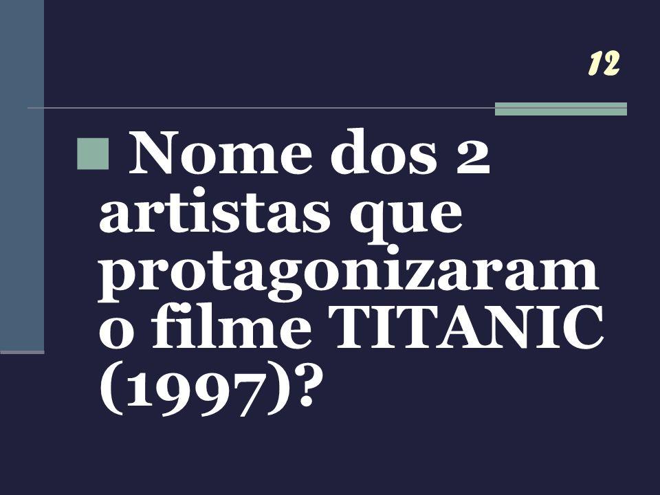 Nome dos 2 artistas que protagonizaram o filme TITANIC (1997)