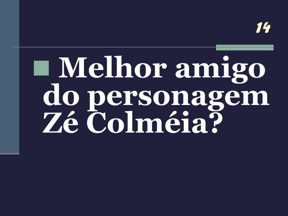 Melhor amigo do personagem Zé Colméia
