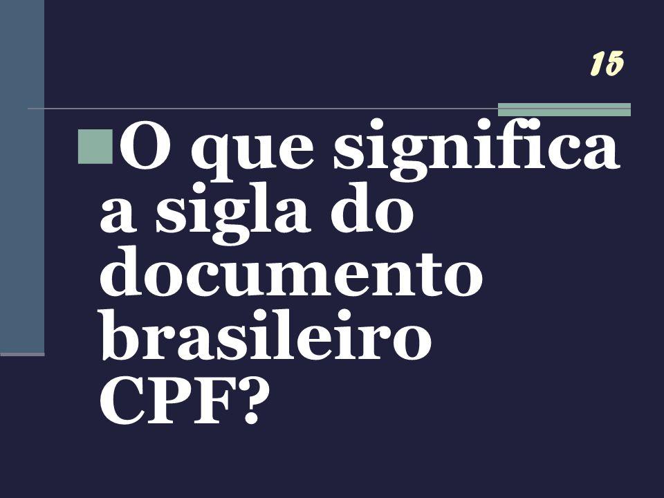 O que significa a sigla do documento brasileiro CPF