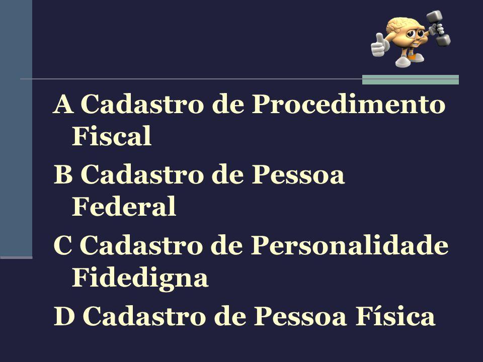 A Cadastro de Procedimento Fiscal