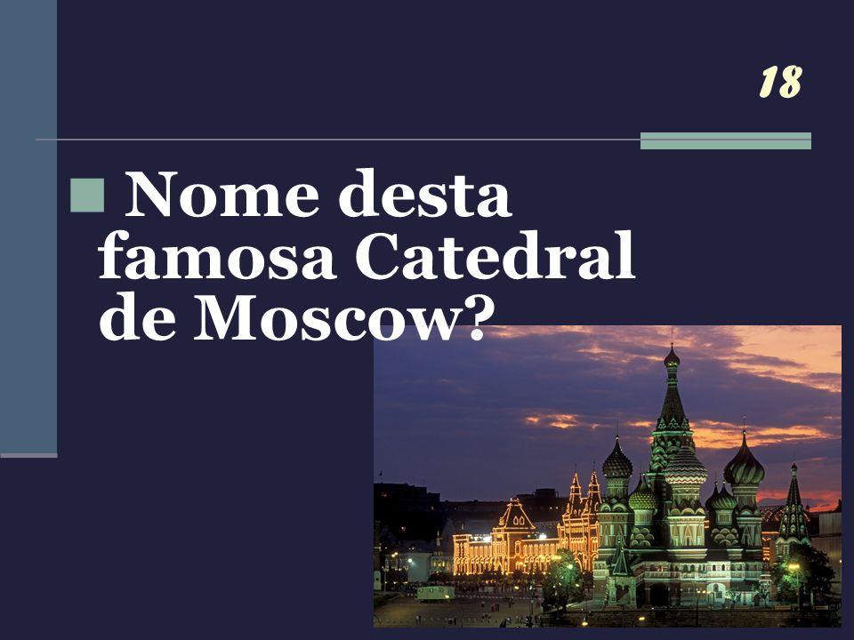 Nome desta famosa Catedral de Moscow