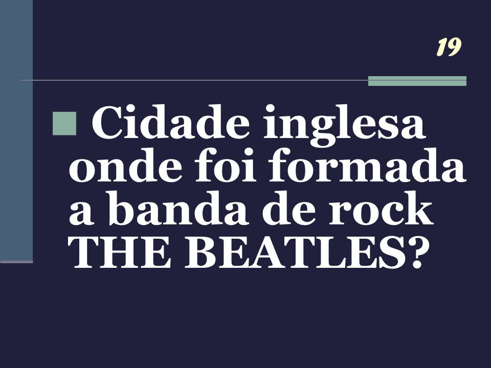 Cidade inglesa onde foi formada a banda de rock THE BEATLES