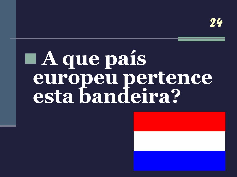 A que país europeu pertence esta bandeira