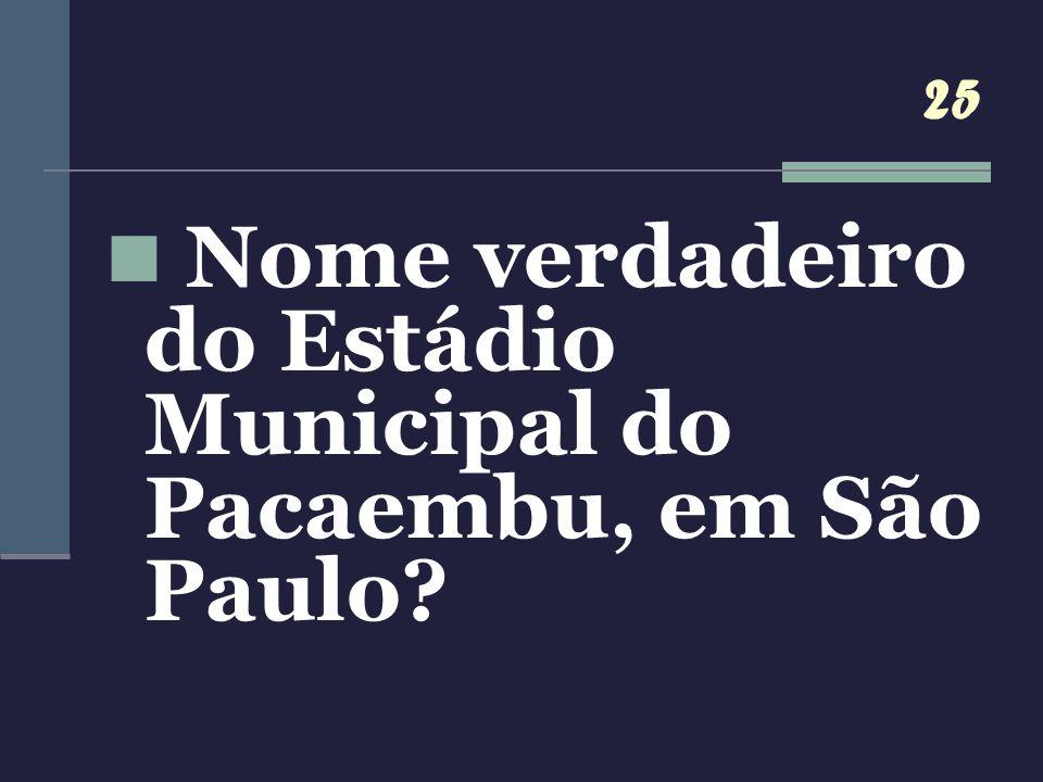 Nome verdadeiro do Estádio Municipal do Pacaembu, em São Paulo