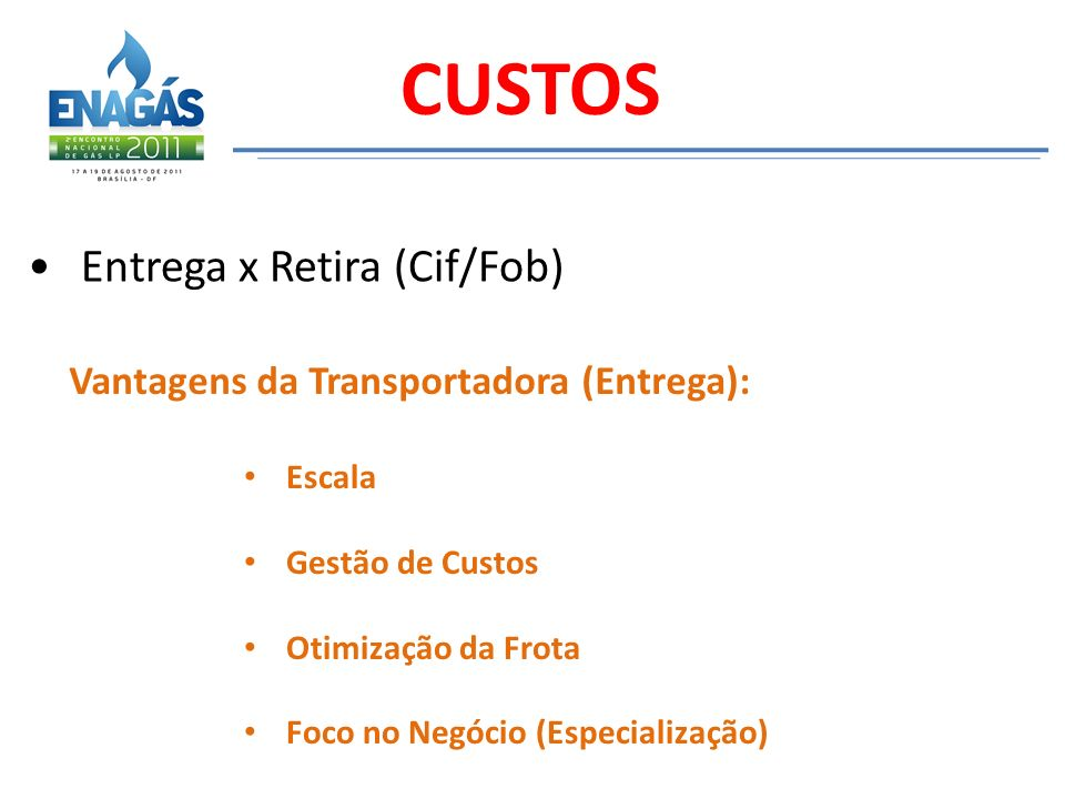 CUSTOS Entrega x Retira (Cif/Fob)