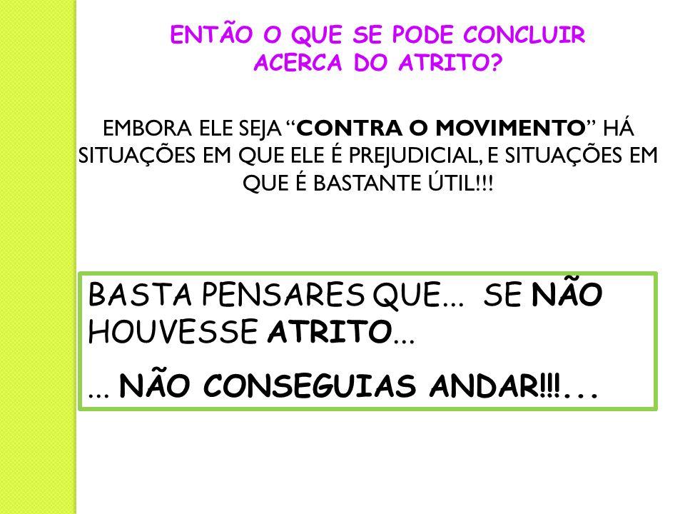 ENTÃO O QUE SE PODE CONCLUIR ACERCA DO ATRITO
