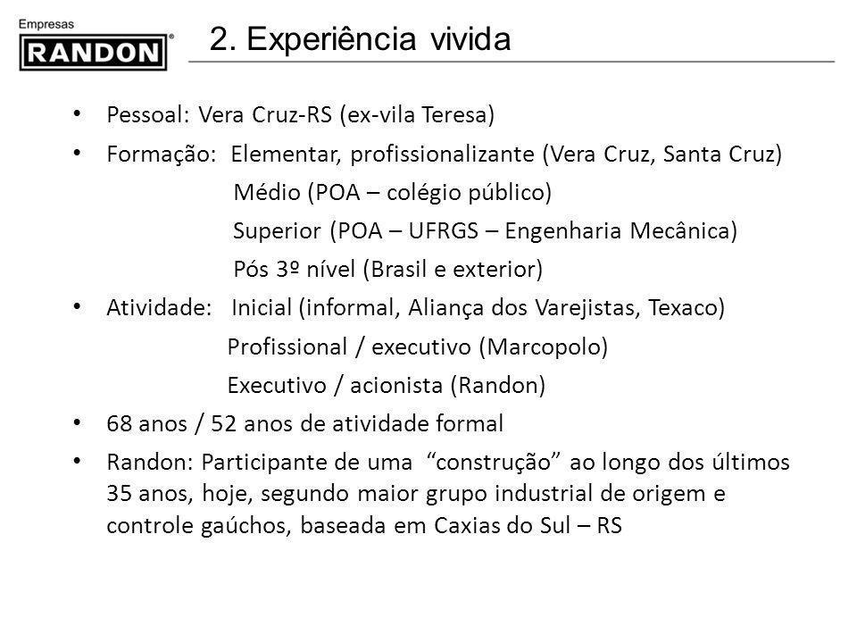 2. Experiência vivida Pessoal: Vera Cruz-RS (ex-vila Teresa)