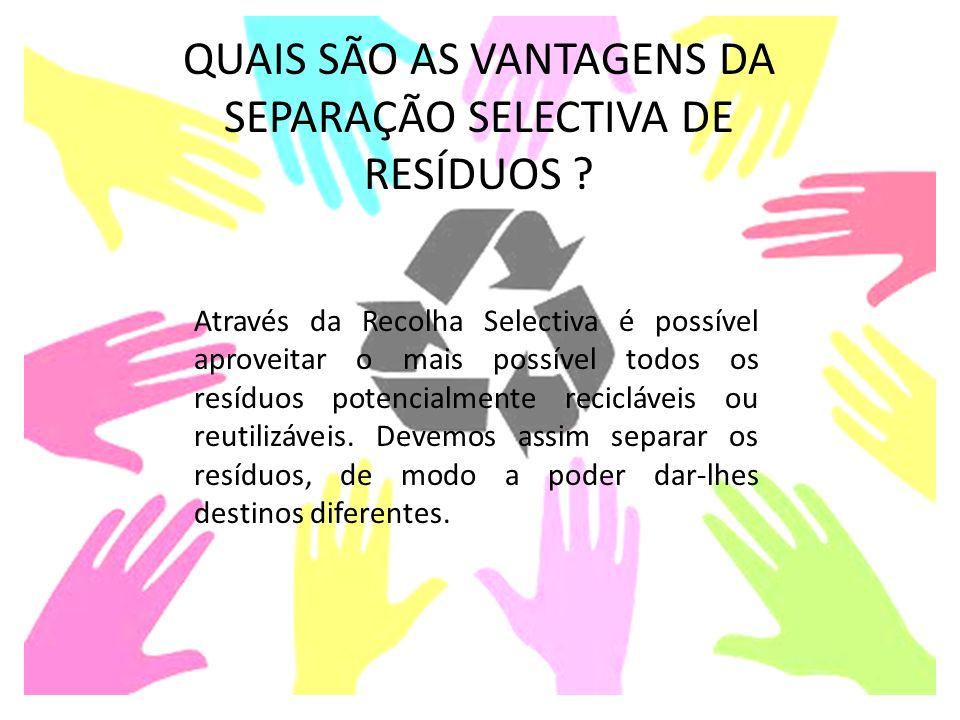 QUAIS SÃO AS VANTAGENS DA SEPARAÇÃO SELECTIVA DE RESÍDUOS