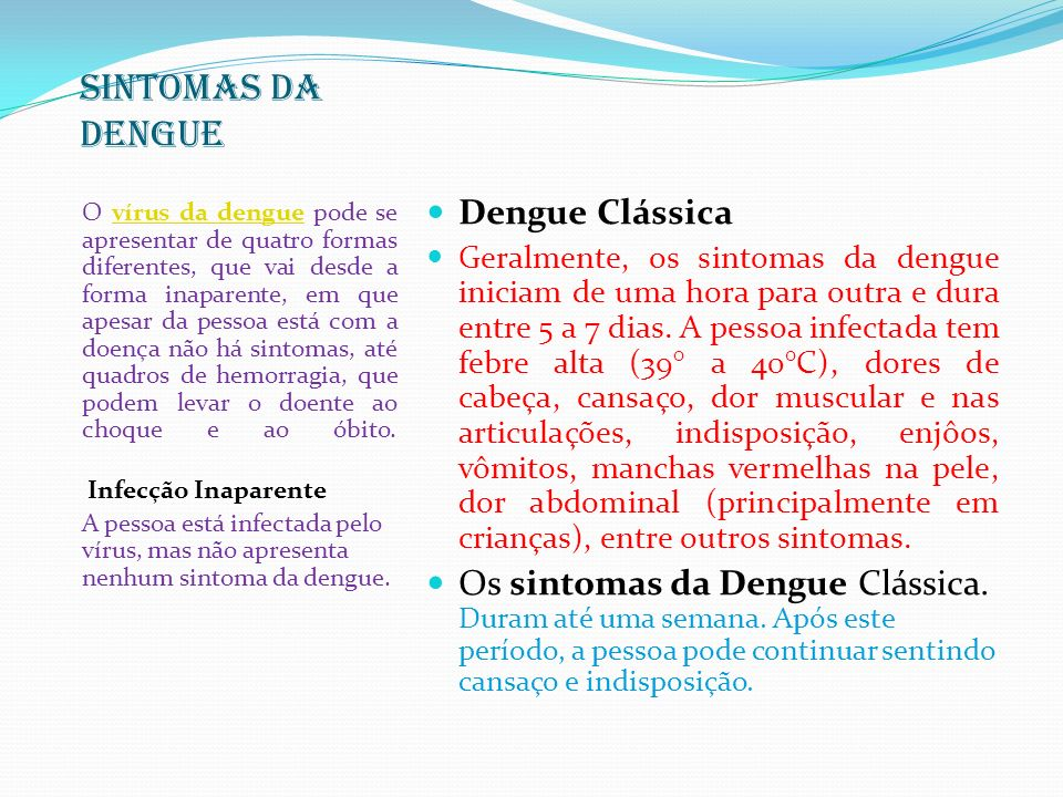 SINTOMAS DA DENGUE Dengue Clássica