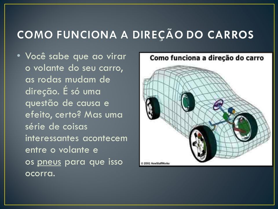 COMO FUNCIONA A DIREÇÃO DO CARROS