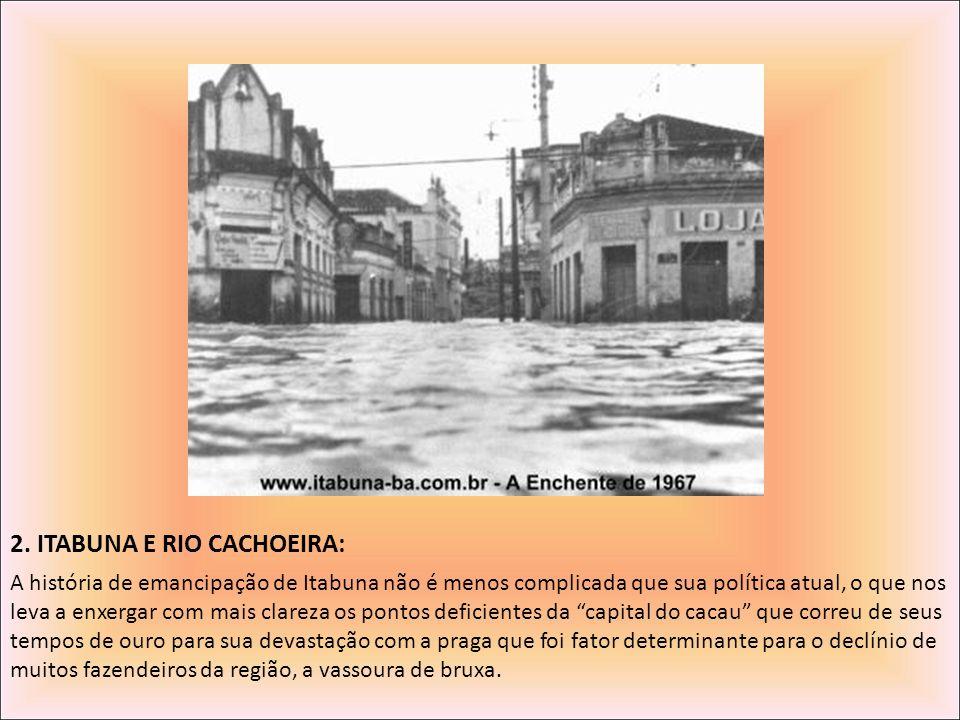 2. ITABUNA E RIO CACHOEIRA: