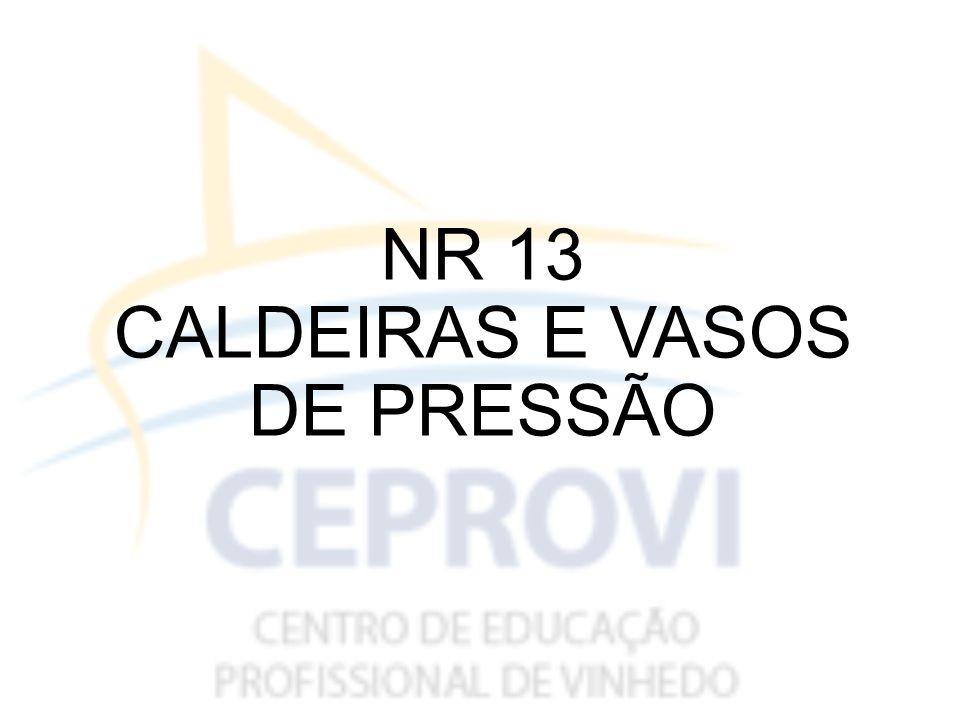 NR 13 CALDEIRAS E VASOS DE PRESSÃO
