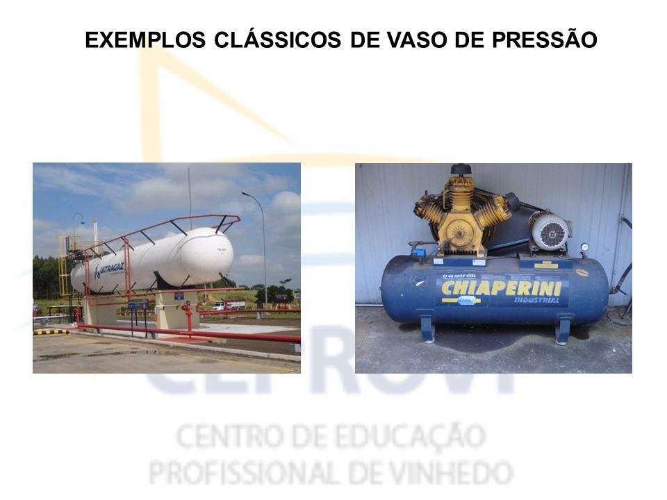 EXEMPLOS CLÁSSICOS DE VASO DE PRESSÃO