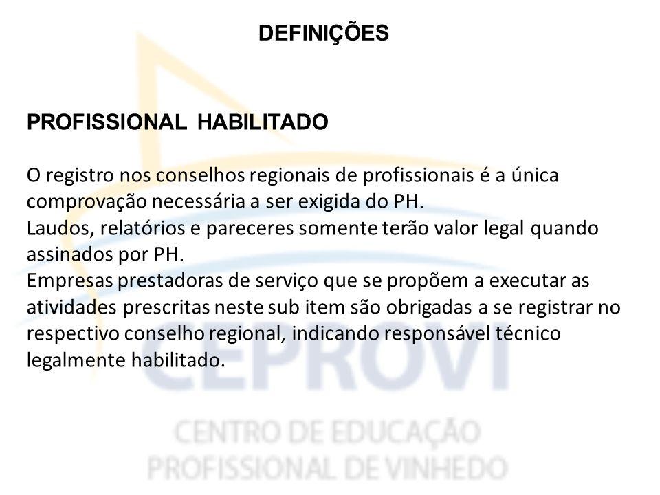 DEFINIÇÕES PROFISSIONAL HABILITADO. O registro nos conselhos regionais de profissionais é a única.