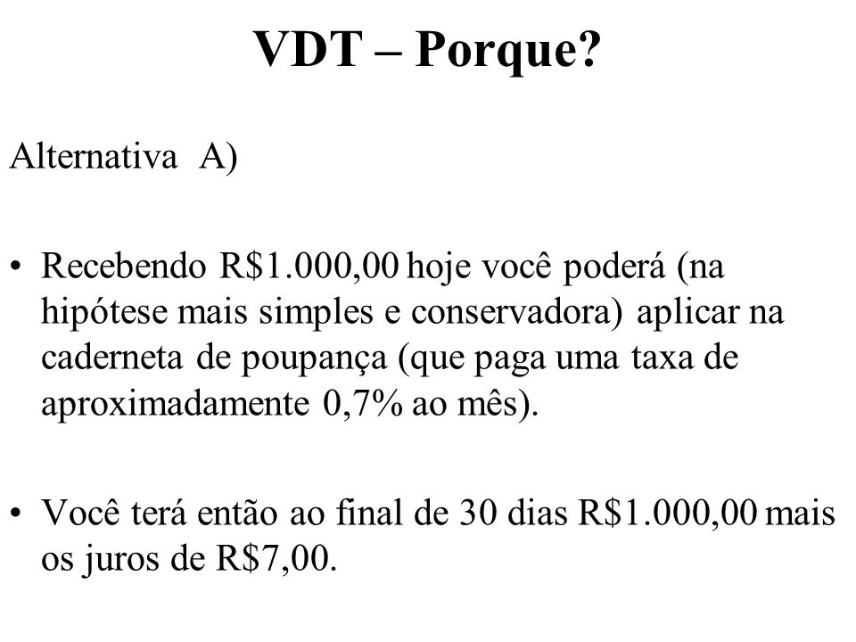 VDT – Porque Alternativa A)