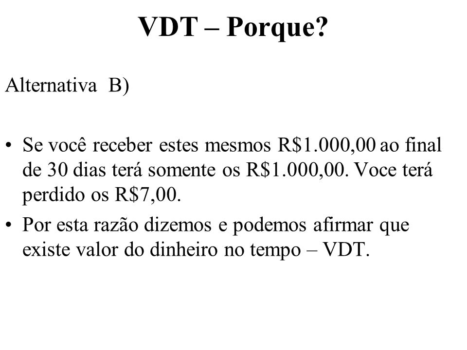 VDT – Porque Alternativa B)