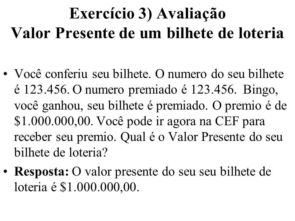 Exercício 3) Avaliação Valor Presente de um bilhete de loteria