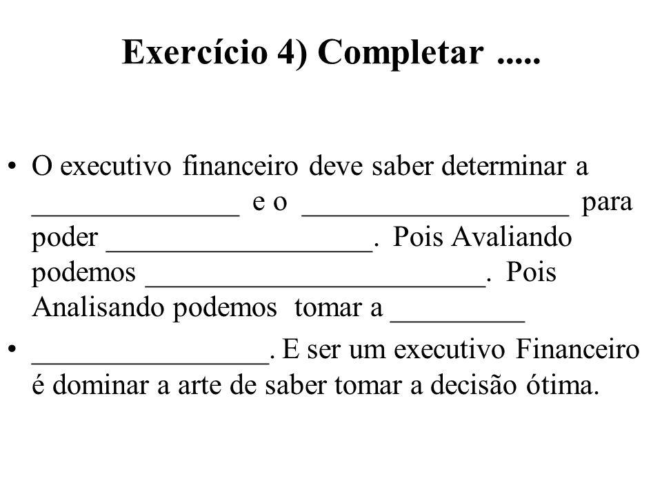 Exercício 4) Completar .....